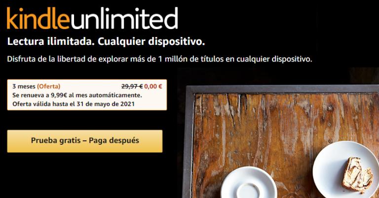 ¡TOMA CHOLLO! 3 meses de Kindle Unlimited gratis. Acceso gratuito a más de 1 millón de libros.