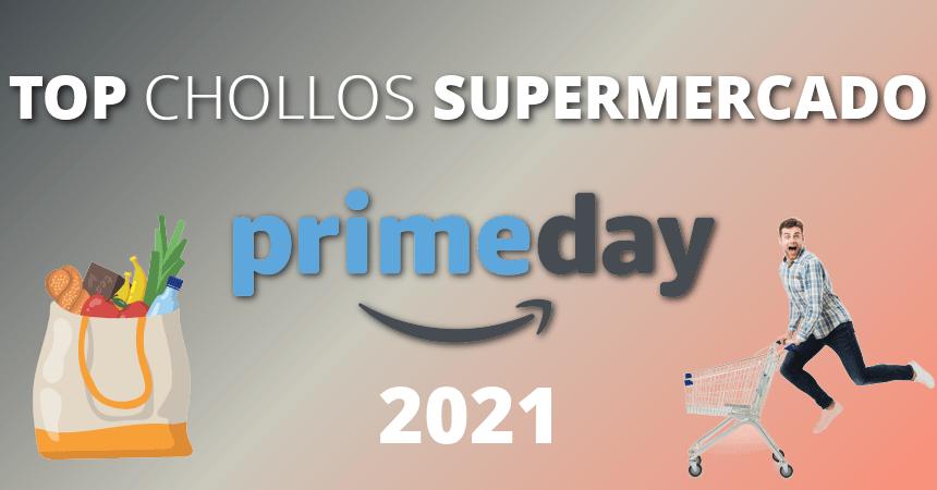 Los mejores chollos en supermercado del Prime Day 2021, ofertas supermercado, compra supermercado barata